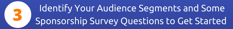 Step Three: Identify your Audience Segments and Some Sponsorship Survey Questions to get you Started